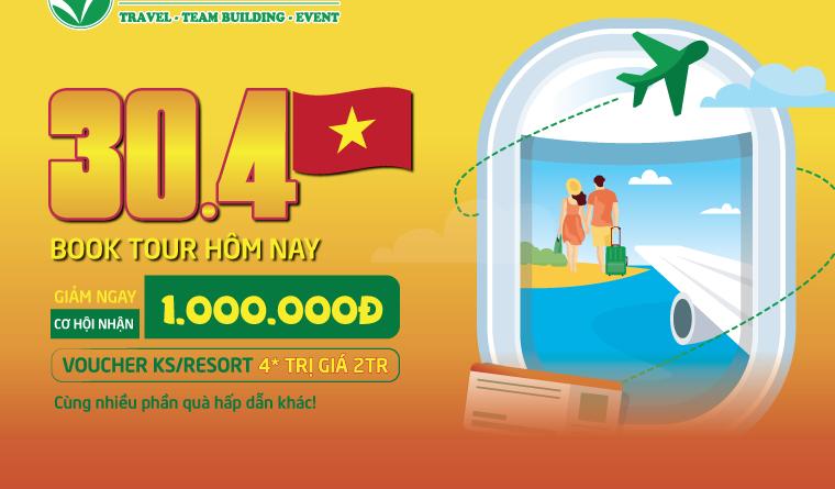 Chào mừng ngày lễ 30/4 & 1/5: Đất Việt Tour ưu đãi khủng lên đến 4,8 triệu đồng!
