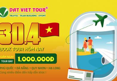Tour 30/4 giảm ngay 01 triệu đồng – Đi càng đông giá càng rẻ